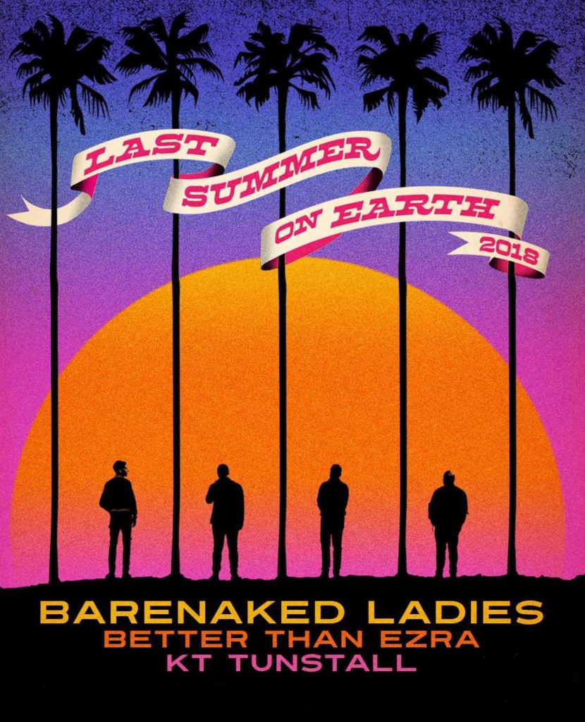 "Barenaked Ladies Announce ""Last Summer on Earth 2018"" Tour"
